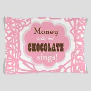 Chocolate Sings Pillow Case