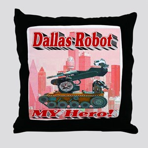 Dallas Robot My Hero! Throw Pillow