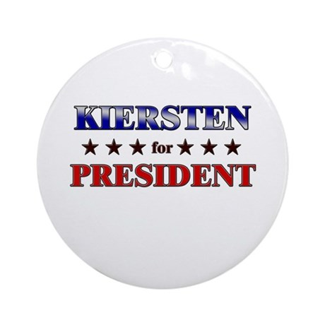 KIERSTEN for president Ornament (Round)