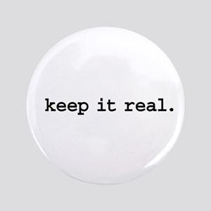 """keep it real. 3.5"""" Button"""