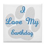 Love My Earthdog Tile Coaster