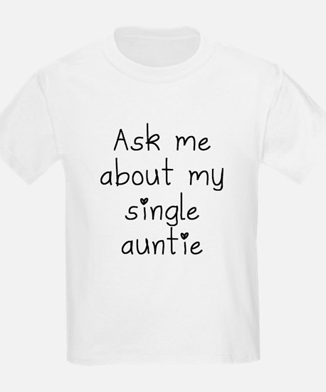 Ask Me About My Single Auntie T-Shirt