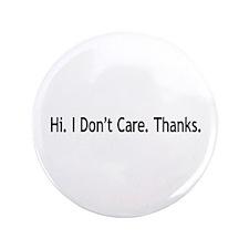 Hi. I Don't Care. Thanks. (6) 3.5
