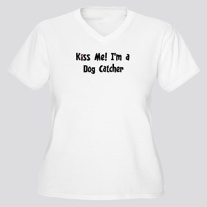 Kiss Me: Dog Catcher Women's Plus Size V-Neck T-Sh