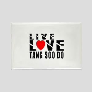 Live Love Tang Soo do Martial Art Rectangle Magnet