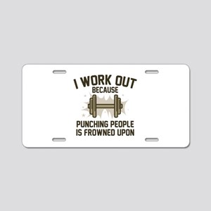 I Work Out Aluminum License Plate