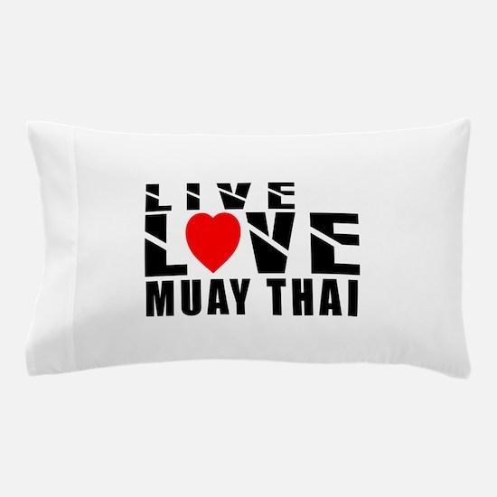Live Love Muay Thai Martial Arts Pillow Case