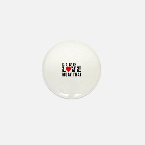 Live Love Muay Thai Martial Arts Mini Button