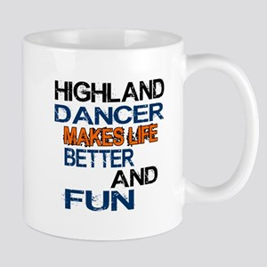 Highland Dancer Makes Life Bettre And F Mug