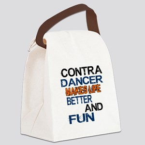 Contra Dancer Makes Life Better A Canvas Lunch Bag