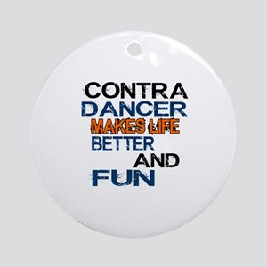 Contra Dancer Makes Life Better And Round Ornament