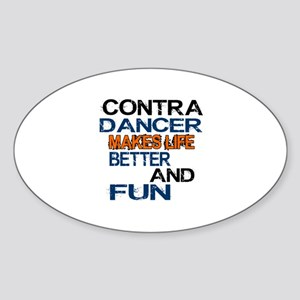 Contra Dancer Makes Life Better And Sticker (Oval)