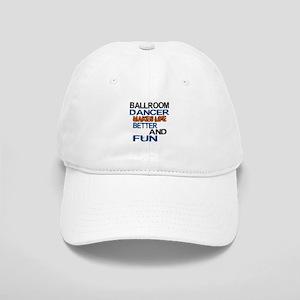 Ballroom Dancer Makes Life Better And Fun Cap