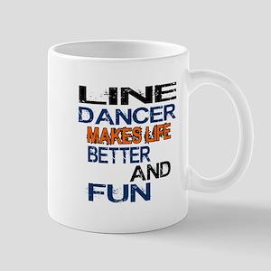 Line Dancer Makes Life Better And Fun Mug