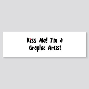 Kiss Me: Graphic Artist Bumper Sticker