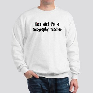 Kiss Me: Geography Teacher Sweatshirt
