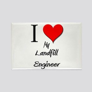 I Love My Landfill Engineer Rectangle Magnet