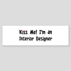 Kiss Me: Interior Designer Bumper Sticker