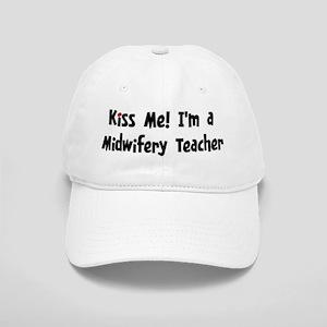 Kiss Me: Midwifery Teacher Cap