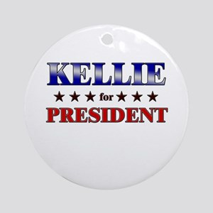 KELLIE for president Ornament (Round)