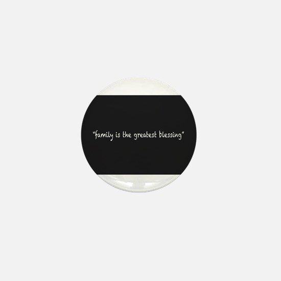 Family Is The Greatest Blessing Mini Button