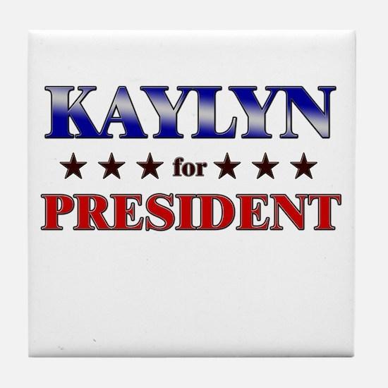 KAYLYN for president Tile Coaster