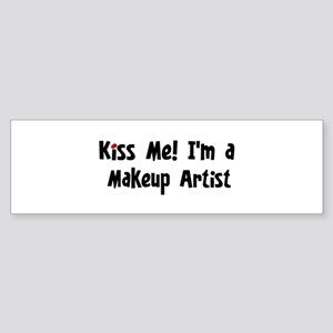 Kiss Me: Makeup Artist Bumper Sticker