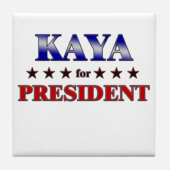 KAYA for president Tile Coaster