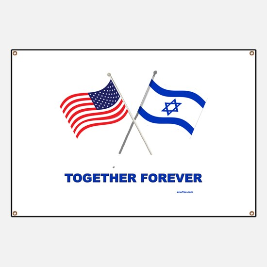 US and Israel Together Forever Banner