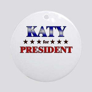 KATY for president Ornament (Round)