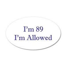 89 I'm Allowed 1C Dk Blue Wall Decal