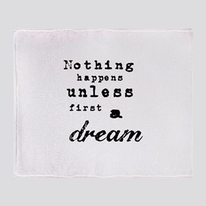 Nothing happens unless first a dream Throw Blanket
