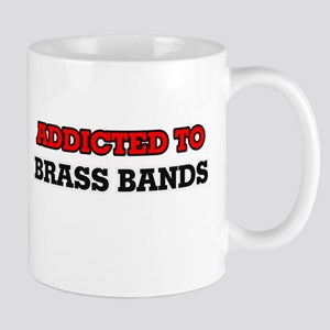 Addicted to Brass Bands Mugs