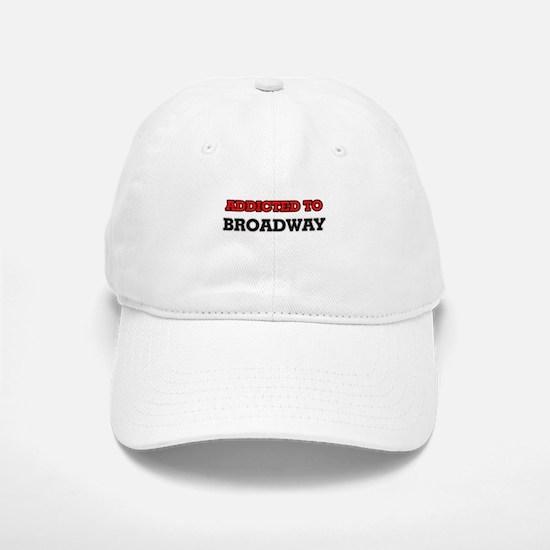 Addicted to Broadway Baseball Baseball Cap
