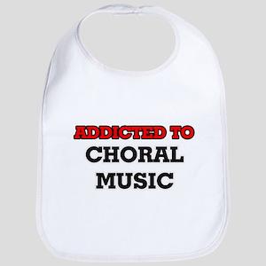 Addicted to Choral Music Bib