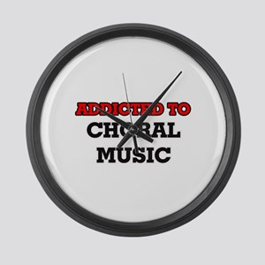 Addicted to Choral Music Large Wall Clock