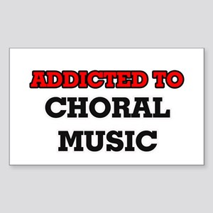 Addicted to Choral Music Sticker