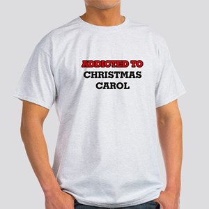 Addicted to Christmas Carol T-Shirt