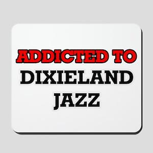 Addicted to Dixieland Jazz Mousepad