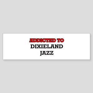 Addicted to Dixieland Jazz Bumper Sticker