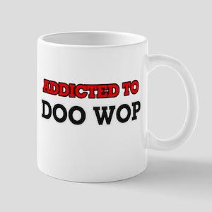 Addicted to Doo Wop Mugs