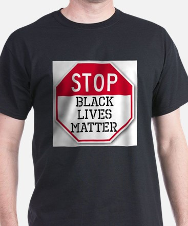STOP BLACK LIVES MATTER T-Shirt