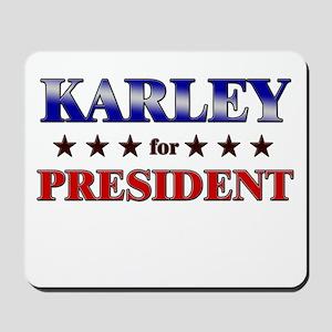 KARLEY for president Mousepad