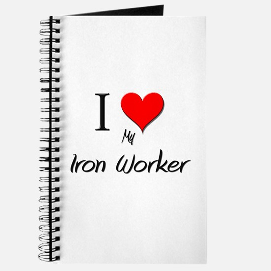 I Love My Iron Worker Journal
