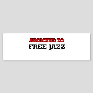 Addicted to Free Jazz Bumper Sticker