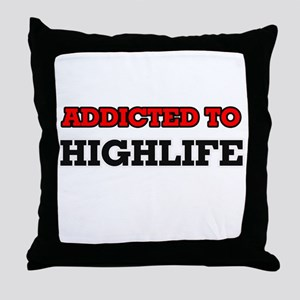 Addicted to Highlife Throw Pillow