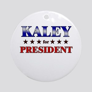 KALEY for president Ornament (Round)