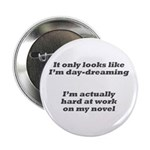 """Not daydreaming 2.25"""" Button (10 pack)"""