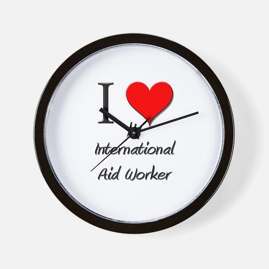 I Love My International Aid Worker Wall Clock