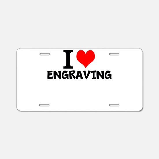 I Love Engraving Aluminum License Plate
